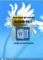 support de formation Word 2013, faire un document