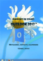 support de cours Outlook 2013, messagerie, calendrier, contacts